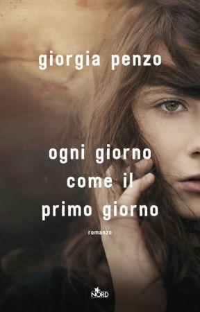Ogni giorno come il primo giorno by Giorgia_Penzo