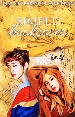 [ONLY FOR BAEKYEON FANFICTION] Simple Bookcover