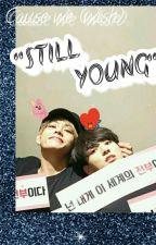 Still Young ; KTH x JJK by biruarmy