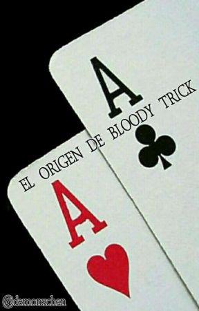 ORIGEN DE BLOODY TRICK [OC Creepypasta] by erenismyname