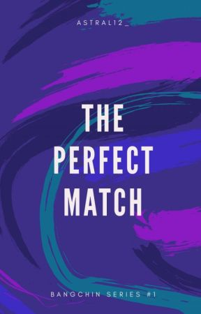 The Perfect Match(Completed) by astral12_