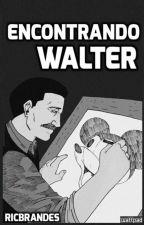 Encontrando Walter by ricbrandes