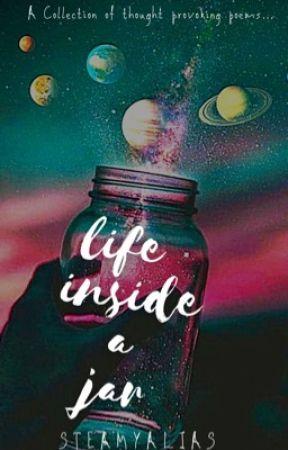 Life inside a jar  by steamyalias