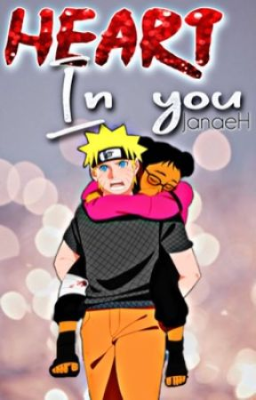 Heart In You || Naruto Uzumaki Love Story by JanaeH