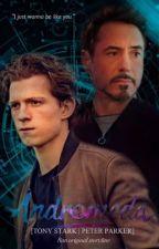 Andromeda 【Tony Stark | Peter Parker】 by RanWorld
