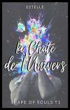 La chute de L'univers- Shape of souls T1 cover
