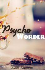 Psycho Worder-Poetry by ZainRizwan
