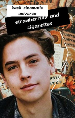 [#2]strawberries & ciggarettes; Cole✔️ by -KABEN