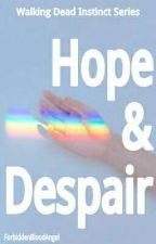 Hope & Despair || The Walking Dead [2] ✔️  by ForbiddenBloodAngel
