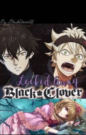 Locked Away Yuno X Oc X Asta Chapter 1 Wattpad He his magic is the ability to control time. locked away yuno x oc x asta