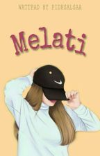 MELATI [COMPLETED] by sayyfudz