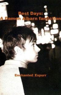 Best Days - A Damon Albarn fanfiction cover