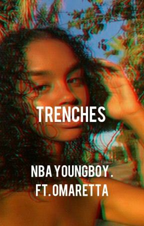 trenches . | nba youngboy | by Dracobanging4kt