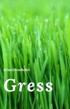 Gress by SmolNoodleBoi