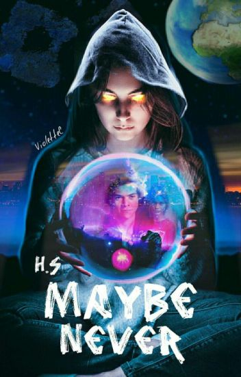 Maybe Never ( H.S )