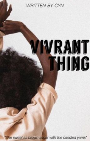Vivrant Thing  by RoyalForeign