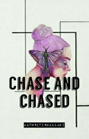 Chase And Chased by katwriterwannabe