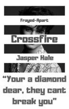Crossfire || Jasper Hale by Frayed-Apart