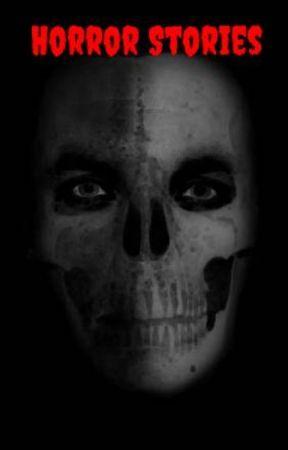 Horror Stories by Starlight_Haruki