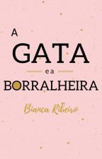A Gata e a Borralheira [PROJETO FUTURO] by TheBiancaRibeiro