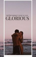 Glorious by Gracelesss