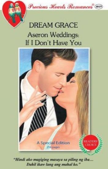 (COMPLETED)ASERON WEDDINGS-IF I DON'T HAVE YOU