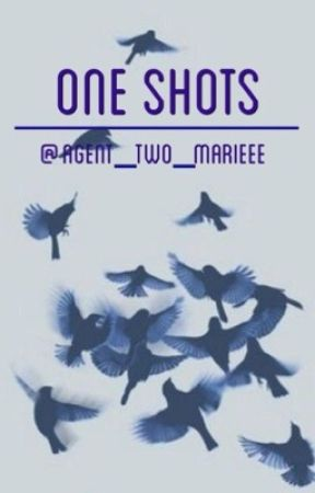 One Shots by agent_two_marieee