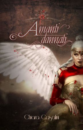 Amanti dannati 🔒 by ChiaraSigridhr