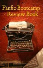 Fanfic Bootcamp - Review Book by yemihikari