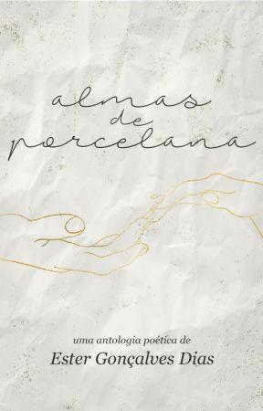 Almas De Porcelana - Antologia de poemas by estergdias