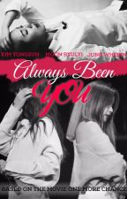 Always Been You by RockandJems101