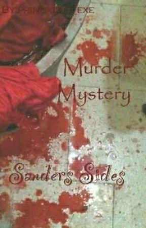 Murder Mystery {Sanders Sides: *featuring Tyler Oakley*} by btsloveyourself94