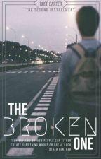 The Broken One ✔ by RoseCarter501