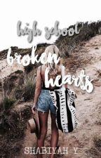 high school: broken hearts    BOOK 3 ✔ by mxnlightshabii