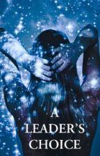 A Leader's Choice by marblesilk