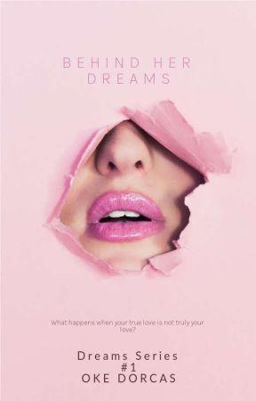 Behind Her Dreams  ✔(Dream Series #1) by DisDorcasEmpire