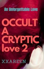 OCCULT: A Cryptic Love 2 [Unedited] by xxareen