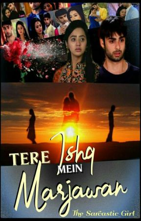 Tere Ishq Mein Marjawa   ✔ by sapphiresnow_