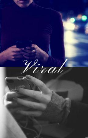 Viral by KimNCRosina