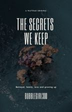 The secrets we keep by celwilliams