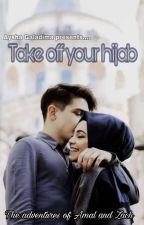 Take off your Hijab #wattys2020 by xxAyshaxxx