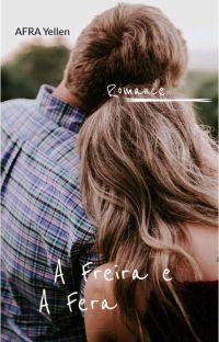 A Freira E A Fera [ Livro Completo ] cover
