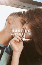 Hunting Cheaters | ✓ by sayhellokk