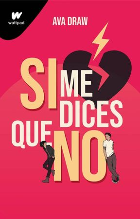 Si me dices que no | COMPLETA by AvaDraw