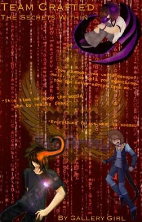 Team Crafted: The Secrets Within (Fanfiction) by GalleryGirl101