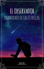 El observador enamorado de las estrellas by benjart