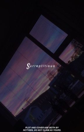 surreptitious. ˡᵈʰ by NCTYZEN