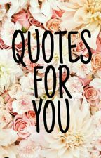 Quotes for you🌼 by floweryoshie