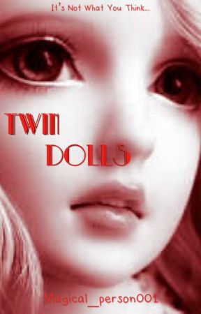 Twin Dolls by Magical_person001