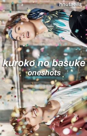 ☆★ Kuroko no Basuke Oneshots by vaentaei